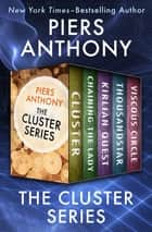 The Cluster Series - Cluster, Chaining the Lady, Kirlian Quest, Thousandstar, and Viscous Circle eBook by Piers Anthony