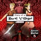 Diary of a Royal Villager - The Hero and the Pig Who Became Friends audiobook by Jeff Child