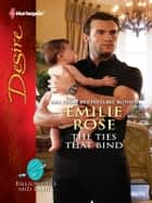 The Ties that Bind ebook by Emilie Rose