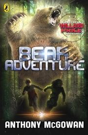 Willard Price: Bear Adventure ebook by Anthony McGowan