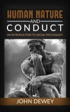 Human Nature And Conduct eBook by John Dewey