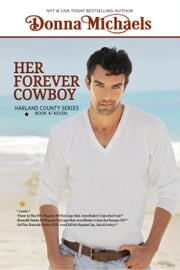 Her Forever Cowboy - Harland County Series, #4 ebook by Donna Michaels