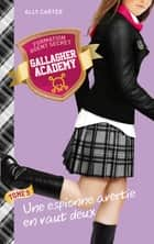 Gallagher Academy 5 - Une espionne avertie en vaut deux ebook by Ally Carter