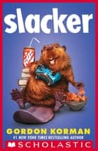 Slacker ebook by Gordon Korman