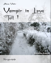 Vampir in Love - Teil 1 ebook by Alexa Viator