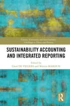 Sustainability Accounting and Integrated Reporting ebook by Warren Maroun, Charl de Villiers