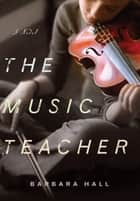 The Music Teacher ebook by Barbara Hall