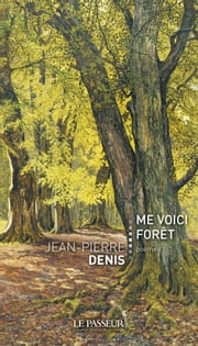 Me voici forêt ebook by Jean-pierre Denis