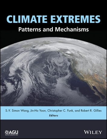 Climate Extremes - Patterns and Mechanisms ebook by
