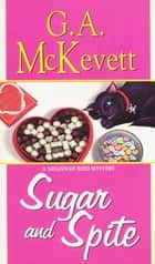 Sugar and Spite ebook by G. A. McKevett