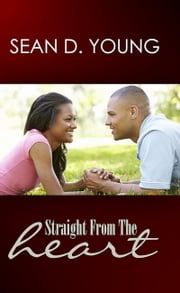 Straight from the Heart ebook by Sean D. Young