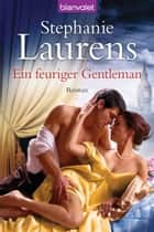 Ein feuriger Gentleman - Roman ebook by Stephanie Laurens, Ute-Christine Geiler