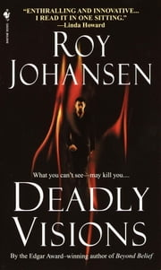 Deadly Visions ebook by Roy Johansen