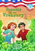 Capital Mysteries #7: Trouble at the Treasury ebook by Ron Roy, Timothy Bush