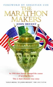 The Marathon Makers ebook by Bryant, John