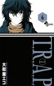 T.R.A.P.(6) ebook by 大和屋エコ