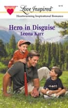 Hero In Disguise ebook by Leona Karr