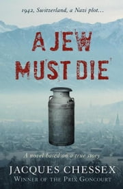 A Jew Must Die ebook by Jacques Chessex,Donald Wilson
