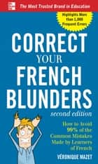 Correct Your French Blunders ebook by V�ronique Mazet