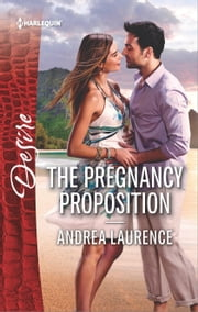 The Pregnancy Proposition ebook by Andrea Laurence