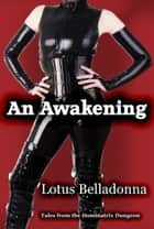 An Awakening ebook by Lotus Belladonna