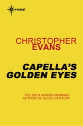 Capella's Golden Eyes ebook by Christopher Evans