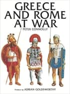 Greece and Rome at War ebook by Peter Connolly, Adrian Goldsworthy