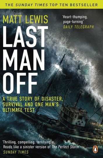 Last Man Off - A True Story of Disaster and Survival on the Antarctic Seas ebook by Matt Lewis