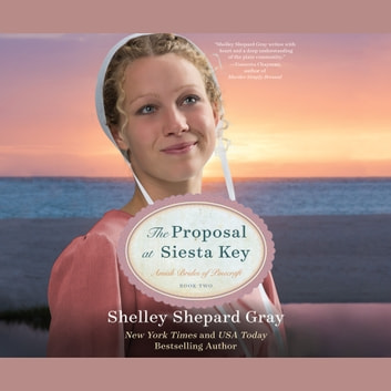 The Proposal At Siesta Key Audiobook By Shelley Shepard Gray