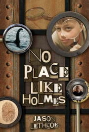 No Place Like Holmes ebook by Jason Lethcoe