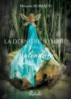 La dernière nymphe - 2 - Splendore ebook by Karen M., Marjorie Burbaud