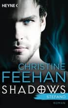 Stefano - Shadows Band 1 - Roman ebook by Christine Feehan, Simone Rath