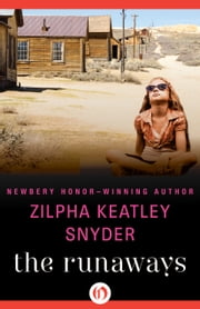 The Runaways ebook by Zilpha K Snyder