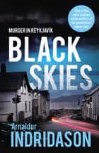 Black Skies ebook by Arnaldur Indridason, Victoria Cribb