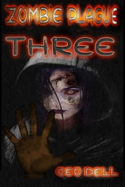 Zombie Plague: Book Three ebook by Geo Dell