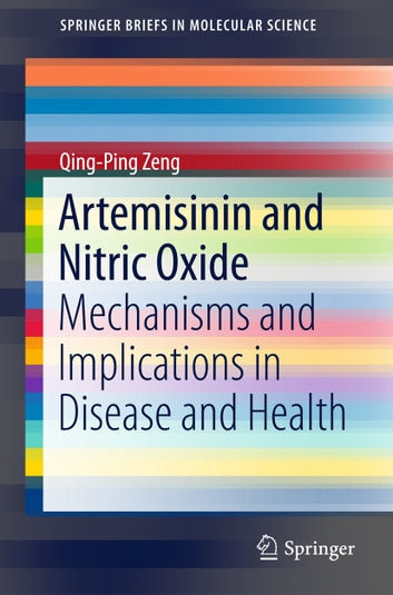 Artemisinin and Nitric Oxide - Mechanisms and Implications in Disease and Health eBook by Qing-Ping Zeng