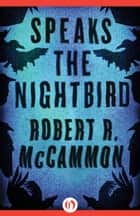 Speaks the Nightbird ebook by Robert R. McCammon