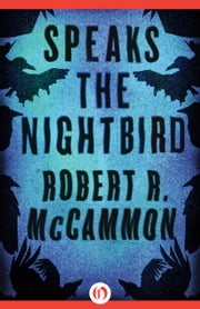 Speaks the Nightbird - A Novel ebook by Robert R. McCammon