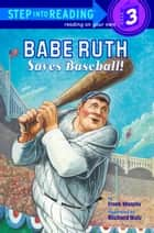 Babe Ruth Saves Baseball! ebook by Frank Murphy, Richard Walz