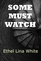 Some Must Watch - The Spiral Staircase ebook by Ethel Lina White