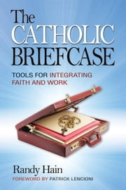 The Catholic Briefcase ebook by Hain, Randy