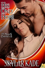 His Only Hope ebook by Skylar Kade