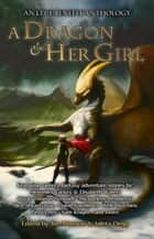 A Dragon and Her Girl - LTUE Benefit Anthologies, #2 ebook by Max Florschutz, M. K. Hutchins, Scott R. Parkin,...
