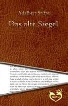 Das alte Siegel ebook by Adalbert Stifter