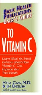User's Guide to Vitamin C ebook by Hyla Cass M.D.,Jim English