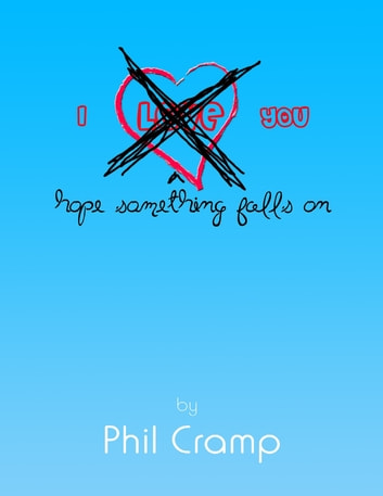 I Hope Something Falls On You ebook by Phil Cramp