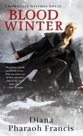 Blood Winter ebook by Diana Pharaoh Francis