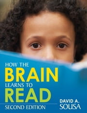 How the Brain Learns to Read ebook by Dr. David A. (Anthony) Sousa