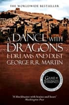 A Dance With Dragons: Part 1 Dreams and Dust (A Song of Ice and Fire, Book 5) ebook by George R.R. Martin