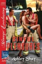 Sinful Pleasures ebook by Ashley Shay